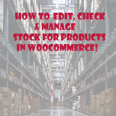 Best Way to Edit/Check/Manage Stock for Products in Woocommerce (Using CSV for Bulk Method, Easy)
